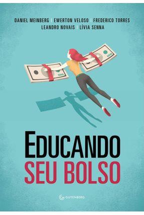 Educando Seu Bolso - Torres,Frederico Novais,Leandro Meinberg,Daniel Senna,Lívia | Hoshan.org