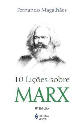 10 Lições Sobre Marx - Magalhães,Fernando | Tagrny.org