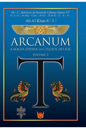Arcanum - A Magia Divina Dos Filhos Do Sol - Vol. 2 - Urbano Junior, Hervécio de Resende | Hoshan.org