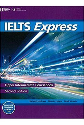 Ielts Express Upper-intermediate - Student Book - Howells,Richard Lisboa,Martin Unwin,Mark | Hoshan.org