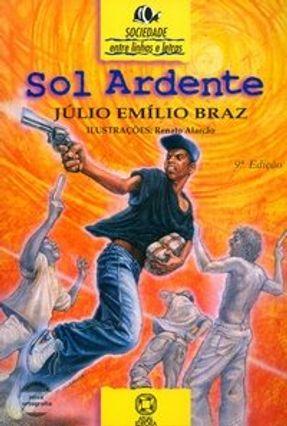 Sol Ardente - Conforme a Nova Ortografia - Col. Entre Linhas e Letras - Braz,Julio Emilio pdf epub