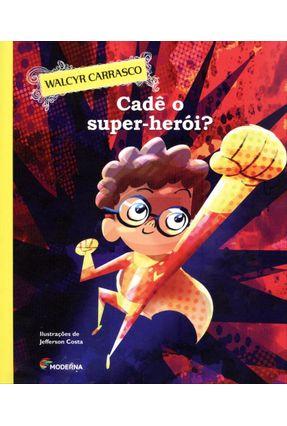 Cadê o Super-Heroi? - Série Uma História Puxa A Outra - Carrasco,Walcyr pdf epub