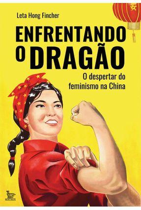 Enfrentando O Dragão - O Despertar Do Feminismo Na China - Finger,Leta Hong pdf epub