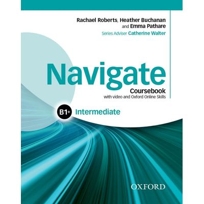 Navigate - Intermediate B1 - Coursebook With DVD And Oxford Online Skills Program