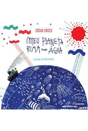 Meu Planeta Rima Com Água - Obeid,César | Nisrs.org