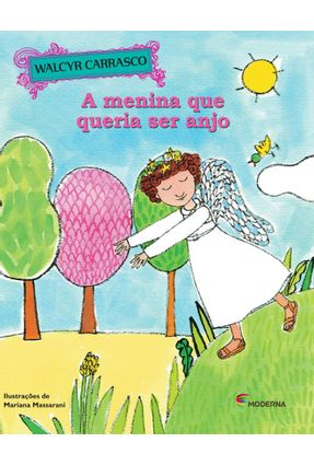 A Menina Que Queria Ser Anjo - 2ª Ed. 2015 - Carrasco,Walcyr | Tagrny.org