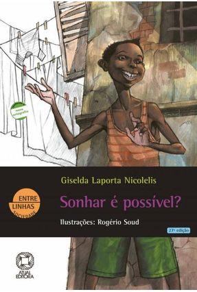 Sonhar É Possível ? - Col. Entre Linhas - Conforme a Nova Ortografia - Nicolelis,Giselda Laporta pdf epub