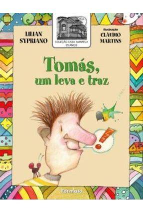 Tomás, Um Leva e Traz - Col. Casa Amarela - Sypriano,Lilian | Hoshan.org