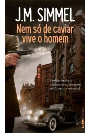 Nem Só de Caviar Vive o Homem - Pocket - Simmel,J. M. | Hoshan.org