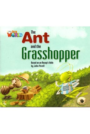 Our World 2 - Reader 3 - The Ant And The Grasshopper Based On An Aesops Fable - Porell,John   Nisrs.org
