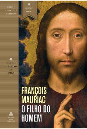 O Filho Do Homem - Clássicos De Ouro - Mauriac,François   Hoshan.org