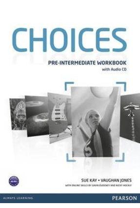 Choices Pre-intermediate Workbook & Audio CD - Kay,Sue Jones,Vaughan   Hoshan.org