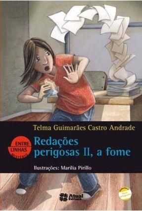 Redações Perigosas II a Fome - Col. Entre Linhas - 12ª Ed. 2012 - Andrade,Telma Guimarães Castro   Hoshan.org