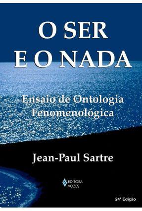 O Ser e O Nada - Ensaio De Ontologia Fenomenológic - Sartre,Jean Paul | Hoshan.org