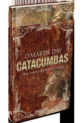 O Mártir Das Catacumbas - Um Conto Da Roma Antiga - Pão Diário pdf epub