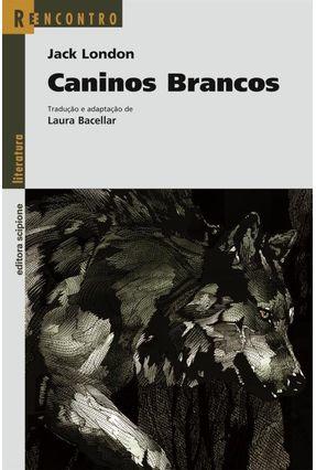 Caninos Brancos - Col. Reencontro Literatura - London,Jack pdf epub