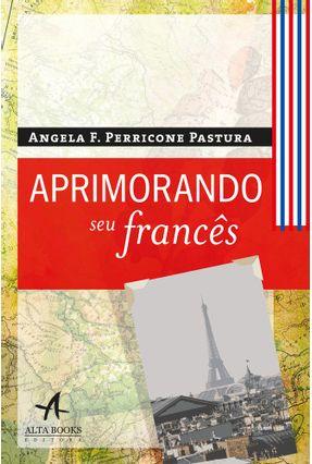 Aprimorando Seu Francês - Pastura,Angela F. Perricone | Hoshan.org