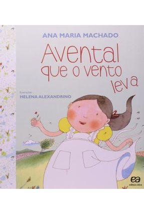 Avental Que o Vento Leva - Col. Barquinho de Papel - 8ª Ed. 2012 - Machado,Ana Maria | Tagrny.org