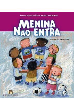 Menina Não Entra - Andrade,Thelma Guimaraes Castro Andrade,Thelma Guimaraes Castro | Hoshan.org