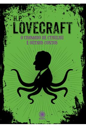 O Chamado De Cthulhu e Outros Contos - Lovecraft,H. P. | Hoshan.org