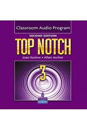 Top Notch 3 - Classroom Audio Program - Second Edition - Ascher,Allen Saslow,Joan | Hoshan.org