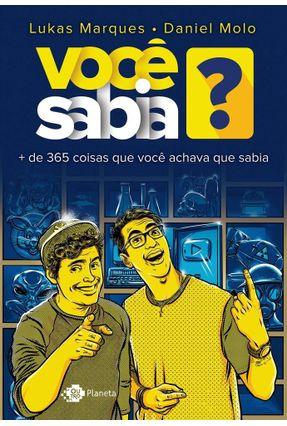 Você Sabia ? + de 400 Coisas Que Você Deveria Saber - Marques,Lukas Molo,Daniel   Hoshan.org