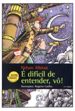 É Difícil de Entender, Vô! - Col. Entre Linhas - Albissu,Nelson pdf epub