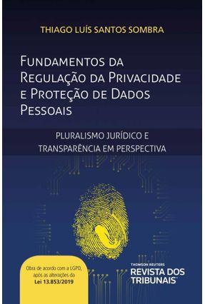 Fundamentos Da Regulação Da Privacidade De Proteção De Dados - Sombra,Thiago Luis Santos | Hoshan.org