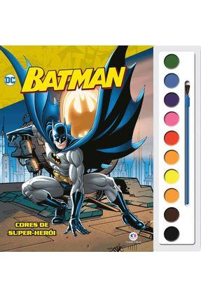Batman - Cores De Super-Herói - Editora Ciranda Cultural   Nisrs.org