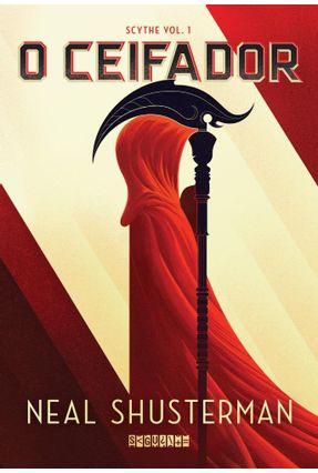 O Ceifador - Scythe - Vol. 1 - Shusterman,Neal Shusterman,Neal | Hoshan.org