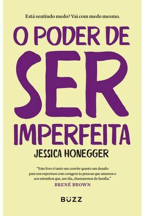 O Poder De Ser Imperfeita - Honegger,Jessica | Hoshan.org