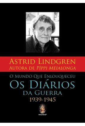 O Mundo Que Enlouqueceu - Os Diários De Guerra - Lindgren,Astrid pdf epub