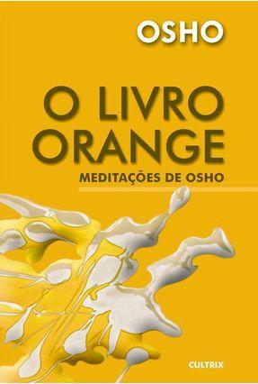 O Livro Orange - Tecnicas de Meditacao - Osho   Nisrs.org