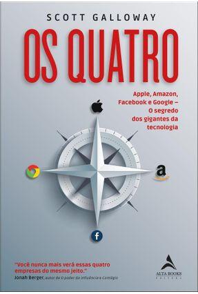 Os Quatro - Apple, Amazon, Facebook e Google. O Segredo Dos Gigantes da Tecnologia -  pdf epub