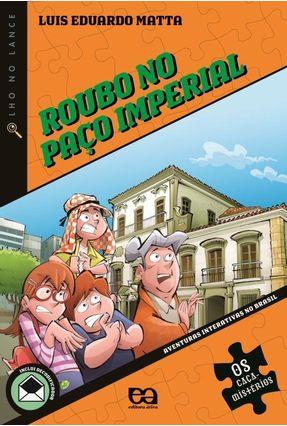 Roubo No Paço Imperial - Matta, Luis Eduardo pdf epub