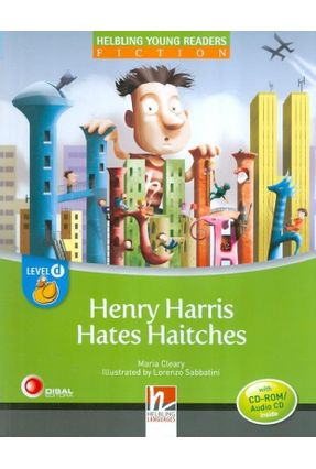 Henry Harris Hates Haitches - With CD-ROM / Audio CD - Level D - Helbling Young Readers Fiction - Cleary,Maria | Nisrs.org