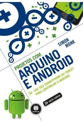 Projetos Com Arduino e Android - Série Tekne - Monk,Simon | Tagrny.org