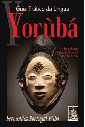 Guia Prático da Língua Yorubá - 2ª Ed. 2013 - Filho,Fernandez Portugal pdf epub