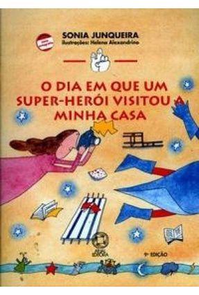 O Dia em que Super-herói Visitou Minha Casa - Conforme Nova Ortografia - Col. Mindinho e seu Vizinho - Junqueira,Sonia | Hoshan.org