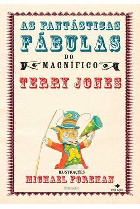 As Fantásticas Fábulas do Magnífico Terry Jones - Jones,Terry | Nisrs.org