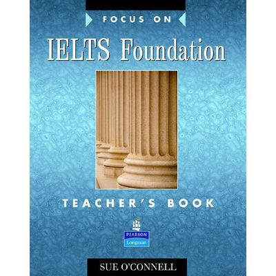 Focus On Ielts Foundation  Teacher Book