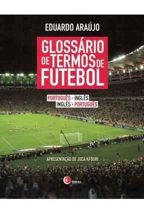 Glossário de Termos de Futebol - Português - Inglês - Inglês - Português - Araújo,Eduardo | Hoshan.org