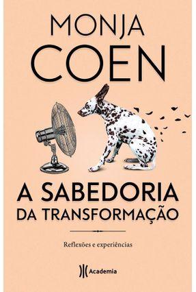 A Sabedoria Da Transformação - Reflexôes E Experiências - Coen,Monja   Tagrny.org