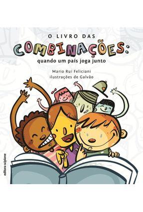 O Livro Das Combinações: Quando Um País Joga Junto - Feliciani,Mario Rui pdf epub