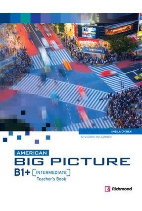 American Big Picture Intermediate B1 + - Teacher's Book + Audio CD - Goldstein,Ben Jones,Ceri | Nisrs.org