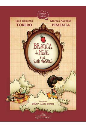 Branca De Neve e As Sete Versões - Pimenta,Marcus Aurelius Torero,Jose Roberto | Tagrny.org