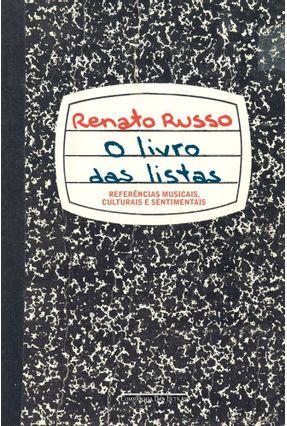 O Livro Das Listas - Referências Musicais, Culturais E Sentimentais - Russo,Renato | Tagrny.org