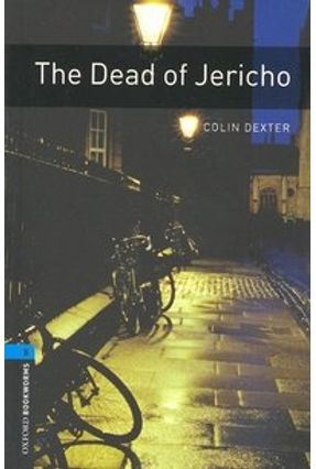 Dead of Jericho. The (oxford Bookworm Library 5) 3ed - Colin Dexter | Hoshan.org