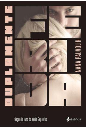 Duplamente Ferida - Segundo Livro da Série Segredos - Pauvolih,Nana | Tagrny.org