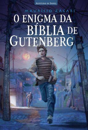 O Enigma da Bíblia de Gutenberg - Aventuras de Daniel - Zágari,Maurício | Tagrny.org